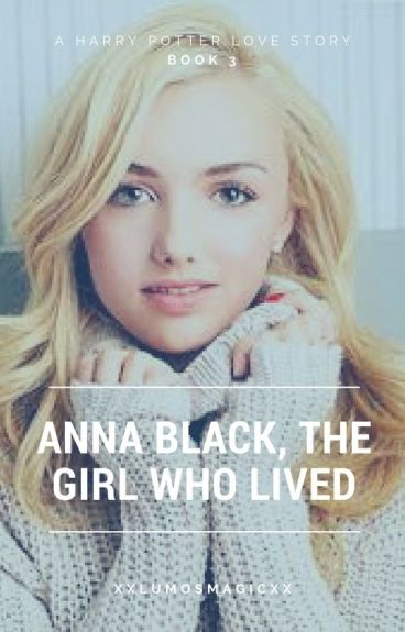 Anna Black The Girl Who Lived Book 3 (to be edited)