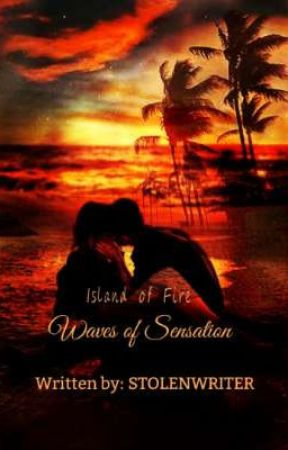 Island of Fire: Waves of Sensation by StolenWriter