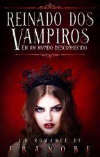 reinado dos vampiros:Um mundo desconhecido# Wattys2016 by Rafahbook