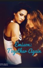 Emison: Together Again by rosewoodsuglysecrets