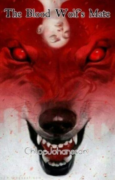 The Blood Wolf's Mate #Wattys2016