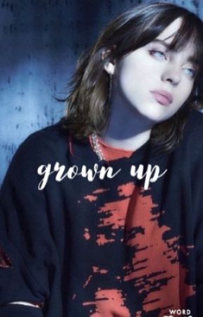 GROWN UP/Billie eilish by sksksk_eilish