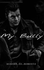 My Bully    Harry Styles by cdccc01