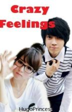 Crazy Feelings by HugoPrincess