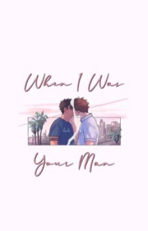 When I Was Your Man | IwaOi by srenae_