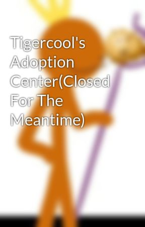 Tigercool's Adoption Center by Tigercoolyeet