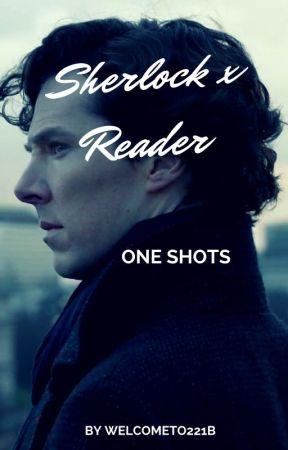 Sherlock x Reader one shots - Talk Me Down - Wattpad
