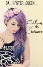 Calling To The Outcasts                     (Part 2) by Da_Hipster_Queen_
