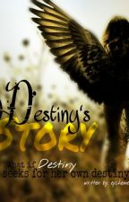 Destiny's Story (COMPLETED) by eychemesay