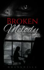 Broken Melody by Mhannwella