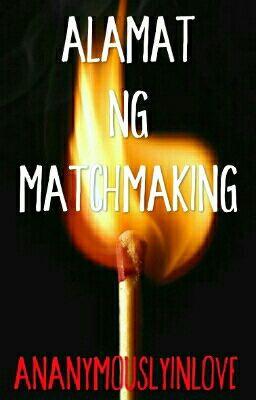 Alamat ng MATCHMAKING (DONE)
