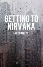 Getting to Nirvana {editing} by hardcandyy