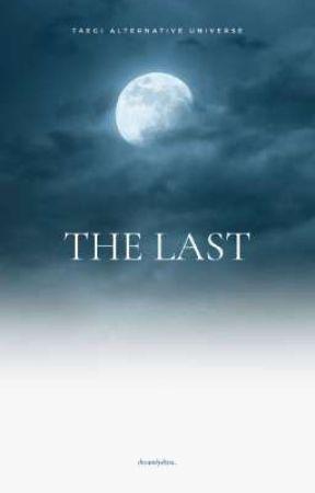 The Last by dreamlydina_