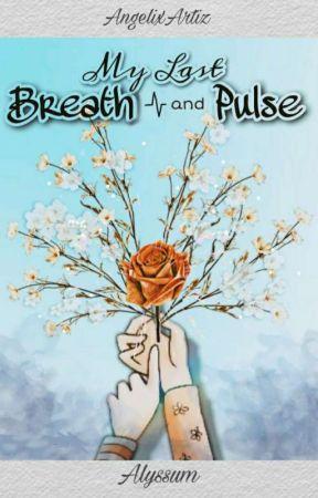 My Last Breath and Pulse by AngelixArtiz