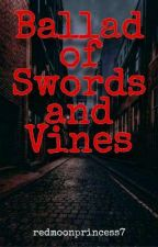 Ballad of Swords and Vines - Hadestown fanfic by redmoonprincess7
