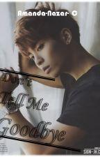 Don't tell me Goodbye (Jonghyun y tu)  by Ami_Nazar