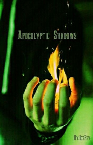 Apocolyptic Shadows(boyxboy)*Completed*