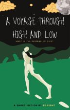 A Voyage Through High and Low by EdEight