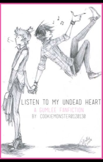 Listen To My Undead Heart (Gumlee)