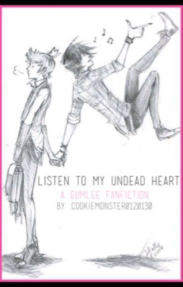 Listen To My Undead Heart (Gumlee)
