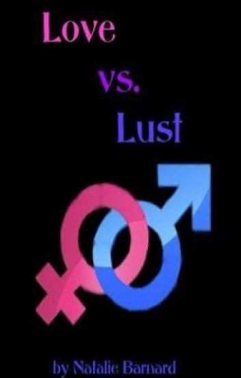 Love vs. Lust