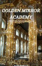 Golden Mirror Academy by _BlueRaven_