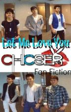 "Let me love you. :""> ft. Chicser (Completed) by parisforeverxo"