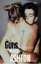 Guns And ASHTON by Sweet_Pepper