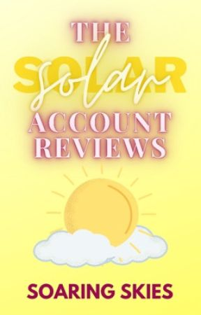 Solar Account Reviews by soaringskies-