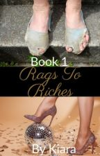 Rags to Riches by shhkiarawriting