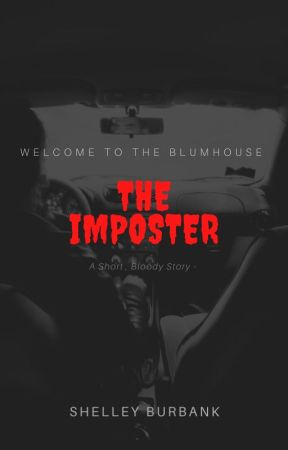 The Imposter: A Welcome to the Blumhouse Story by ShelleyBurbank