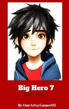 Big Hero 7 (Hiro x Reader) by OneArtsyGamer03