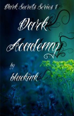 Dark Academy-Dark Secrets Series 1 by blackink95
