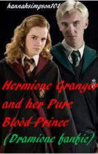 Hermione Granger and her Pure Blood Prince (Dramione fanfic) by thatstrangehannahgrl