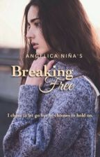 Breaking Free *ON HOLD* by AngelNin