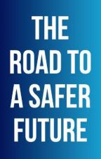THE ROAD TO A SAFER FUTURE by Aneena_Elza_Binod