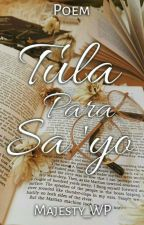 TULA PARA SA 'YO (Koleksiyon Ng Aking Tula) by Majesty_Wp