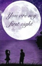 You are my first sight! by Freckles_Felix