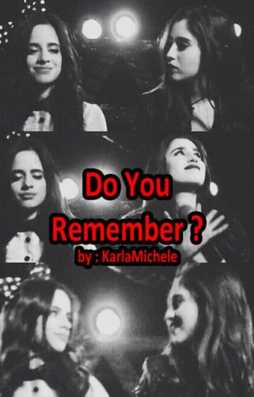 Do You Remember ? (Camren)