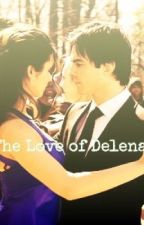 The Love Of Delena by darknessovertake