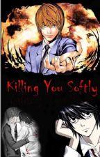 Killing You Softly (boyxboy) by Natashila15