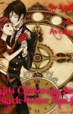 A Maids Cinderella Story (a Black Butler Fan fic) by Mey-RinMichaelis