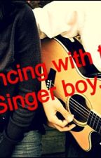 DANCING WITH THE SINGER BOY by fiction_livers16