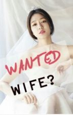 WANTED WIFE?? by Sweet_RevelCreator