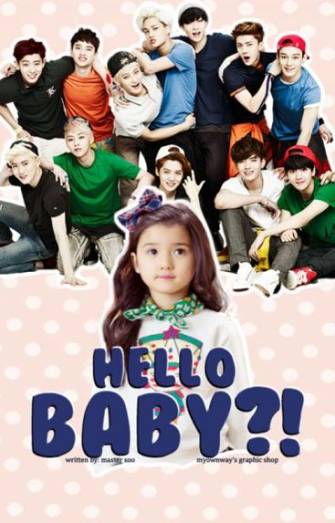 Hello Baby?! (Exo Fanfic)
