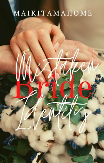 "MISTAKEN ""BRIDE"" IDENTITY"