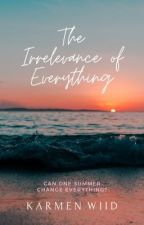 The Irrelevance of Everything by karmenwiid