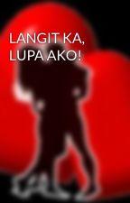 LANGIT KA, LUPA AKO! by HeartRomances