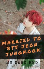 Married To BTS Jeon Jungkook by Stephanie_Bangtan