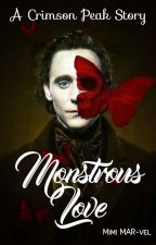 Monstrous Love ~ A Crimson Peak Story by Mimi_Marvel
